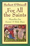 img - for For All the Saints: Homilies for Saints' & Holy Days book / textbook / text book