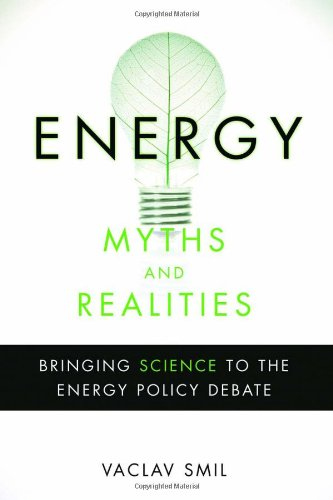 Energy Myths and Realities: Bringing Science to the...