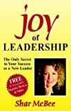 Joy of Leadership: The Only Secret to Your Success as a New Leader (Joy of Leadership Series)