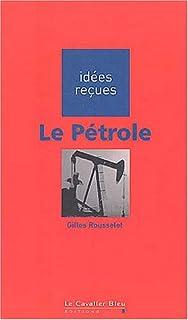 Le pétrole, Rousselot, Gilles