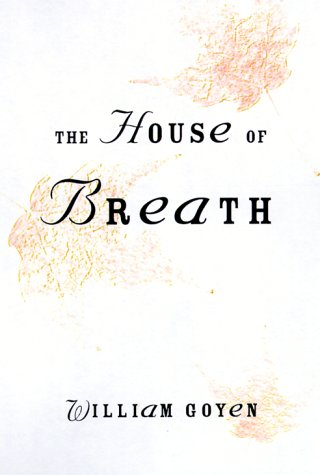 House of Breath, WILLIAM GOYEN