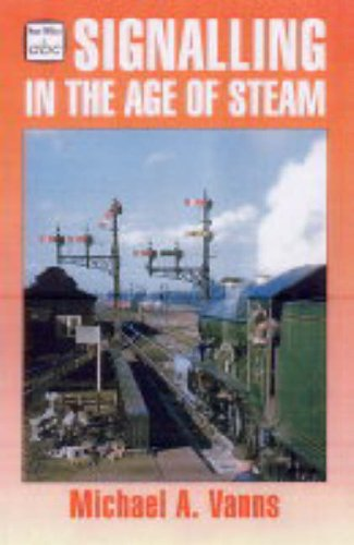 Signalling in the Age of Steam (Ian Allan abc)