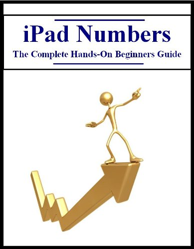 Ipad Numbers: The Complete Hands-On Beginners Guide