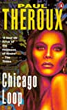 Chicago Loop (0140131353) by Theroux, Paul