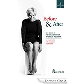 Before and After: Real Stories of the 10 Years Younger in 10 Weeks Programme (Your Best Self Seeds) (English Edition)
