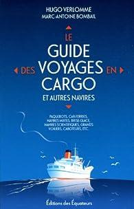 Le guide des voyages en cargo smallships par Hugo Verlomme