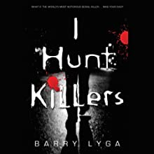 I Hunt Killers (       UNABRIDGED) by Barry Lyga Narrated by Charlie Thurston