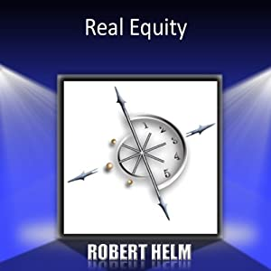 Real Equity: Building Lifelong Wealth with Real Estate | [Robert Helms]