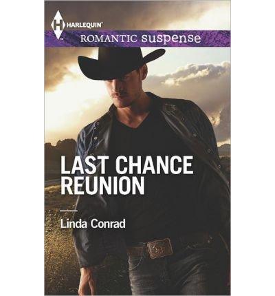 [(Last Chance Reunion)] [by: Linda Conrad]