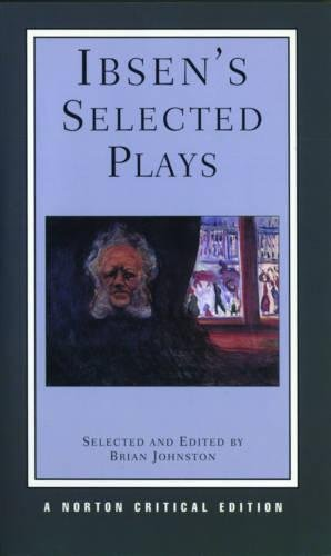 Ibsen's Selected Plays (Norton Critical Editions), Ibsen, Henrik