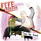 Take Me Away (2 Tracks)by Fefe Dobson