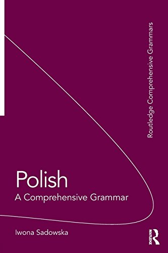 Polish: A Comprehensive Grammar (Routledge Comprehensive...