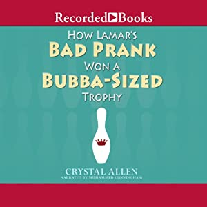 How Lamar's Bad Prank Won a Bubba-Sized Trophy | [Crystal Allen]