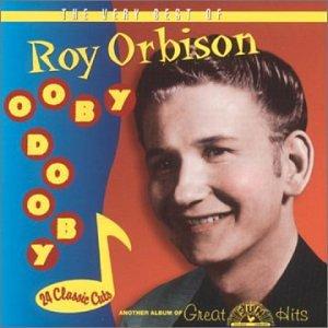 Roy Orbison - Ooby Dooby: The Very Best of Roy Orbison - Zortam Music