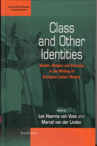 Class and Other Identities: Gender, Religion and Ethnicity in the Writing of European Labour History (International Studies in Social History)