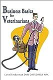 Lowell Ackerman Business Basics for Veterinarians