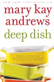 Deep Dish: A Novel (0060837373) by Andrews, Mary Kay