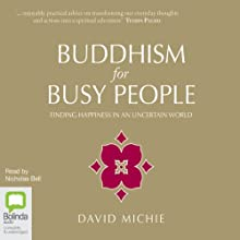 Buddhism for Busy People (       UNABRIDGED) by David Michie Narrated by Nicholas Bell