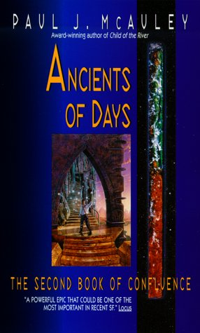 Ancients of Days : The Second Book of Confluence, PAUL J. MCAULEY