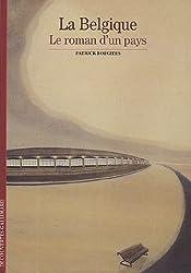 Decouverte Gallimard: LA Belgique Le Roman D'UN Pays