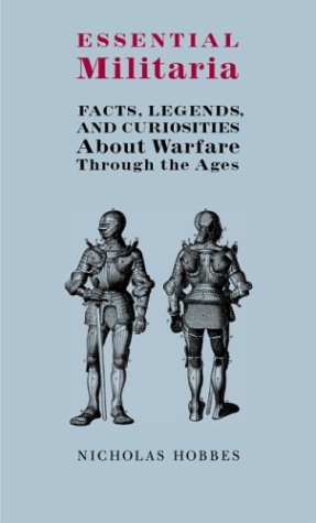 Image for Essential Militaria : Facts, Legends, and Curiosities About Warfare Through the Ages
