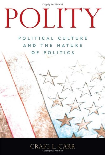 Polity: Political Culture and the Nature of Politics