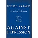 Against Depression ~ Peter D. Kramer