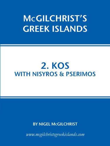 Nigel McGilchrist - Kos with Nisyros & Pserimos (McGilchrist's Greek Islands Book 2) (English Edition)