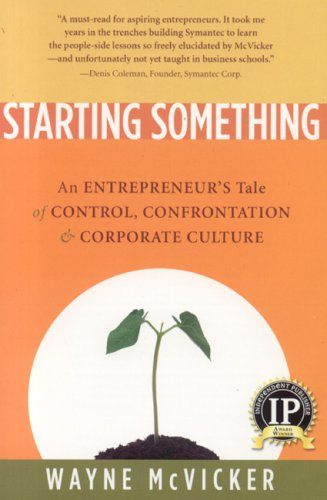 Starting Something: An Entrepreneur's Tale of Corporate...