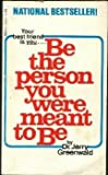img - for Be the Person You Were Meant to be book / textbook / text book