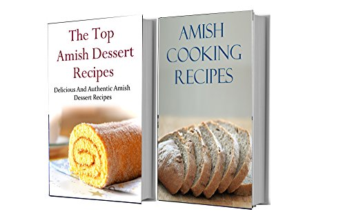 Amish Recipes Box Set: Two Delicious Amish Cookbooks In One (Amish Cooking) by Terry Adams