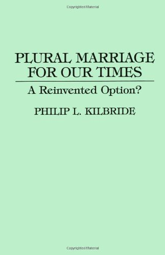 Plural Marriage for Our Times: A Reinvented Option?