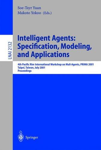 Intelligent Agents: Specification, Modeling, and Application: 4th Pacific Rim International Workshop on Multi-Agents, PR