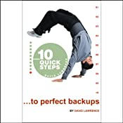 10 Quick Steps to Perfect Backups | [David Lawrence]