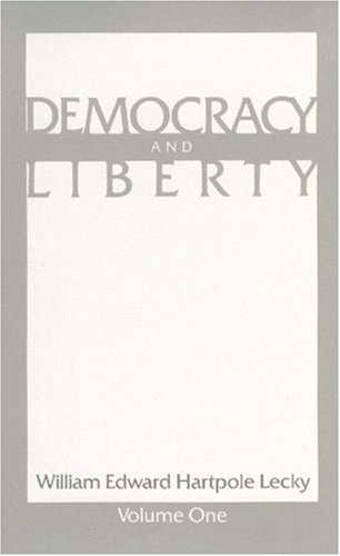 Democracy and Liberty: Volume 1 CL: v. 1