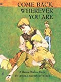 Come Back, Wherever You Are (1930009062) by Weber, Lenora Mattingly
