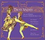 Trois Valses (coll. op�rette)