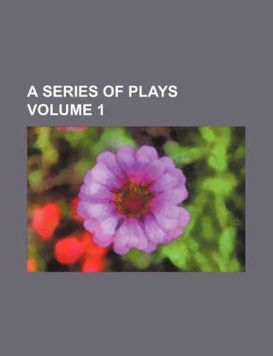 A series of plays Volume 1