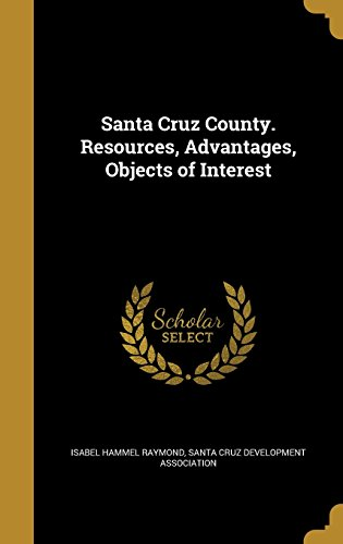 santa-cruz-county-resources-advantages-objects-of-interest