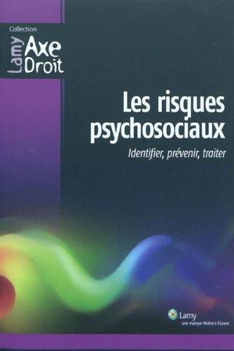 les risques psychosociaux , identifier, prévenir, traiter