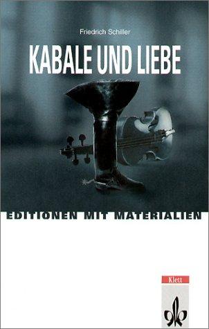 Kabale und Liebe. Textausgabe mit Materialien: Ein bürgerliches Trauerspiel in fünf Aufzügen