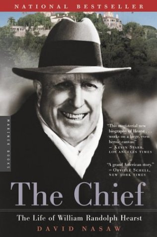 The Chief: The Life of William Randolph Hearst, DAVID NASAW
