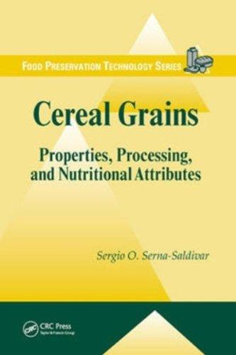 Cereal Grains: Properties, Processing, And Nutritional Attributes (Food Preservation Technology)