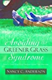 img - for Avoiding the Greener Grass Syndrome: How to Grow Affair-Proof Hedges Around Your Marriage   [AVOIDING THE GREENER GRASS] [Paperback] book / textbook / text book