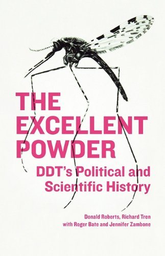 The Excellent Powder: DDT's Political and Scientific History