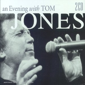 Tom Jones - An Evening with Tom Jones - Zortam Music