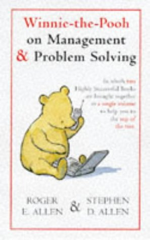 Winnie-the-Pooh on Management and Problem Solving (Wisdom of Pooh)