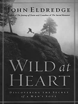 """Cover of """"Wild at Heart: Discovering the ..."""