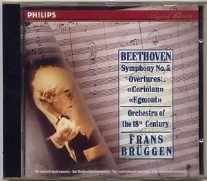 Beethoven: Symphony No. 5 / Coriolan / Egmont Overture; Frans Bruggen, Orchestra of the 18th Century