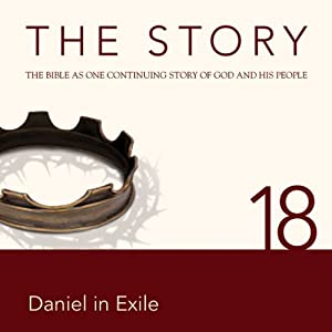 The Story, NIV: Chapter 18 - Daniel in Exile | [Zondervan Bibles (editor)]